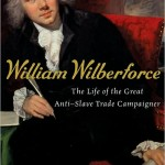 February 24, 1807 ~ A Great Day in Abolition History and in the Life of William Wilberforce