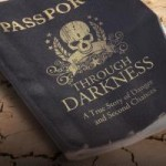 Passport Through Darkness ~ A True Story of Danger and Second Chances