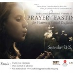 Annual International Weekend of Prayer and Fasting for Victims of Sexual Trafficking 2011