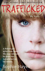 Trafficked: The Terrifying True Story of a British Girl Forced Into the Sex Trade book cover image