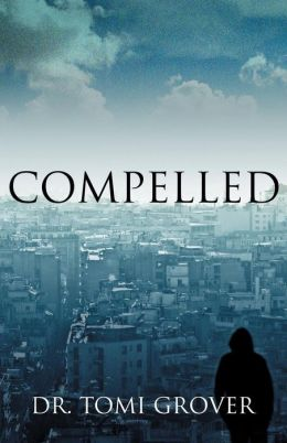 Compelled by Dr. Tomi Grover