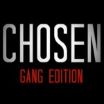 Chosen – Gang Edition