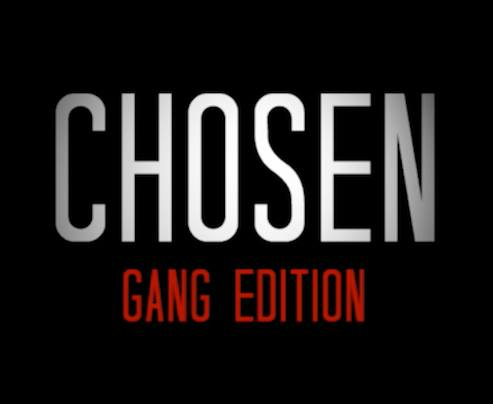 chosen gang edition