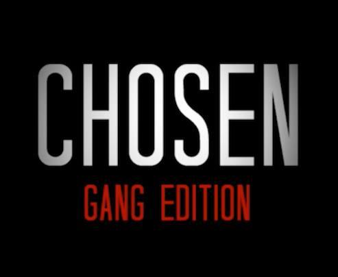 chosen gang edition